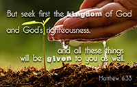 But seek first the kingdom of God